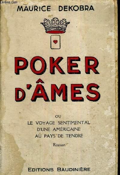 POKER D'AMES - OU LE VOYAGE SENTIMENTAL D'UNE AMERICAINE AU PAYS DE TENDRE