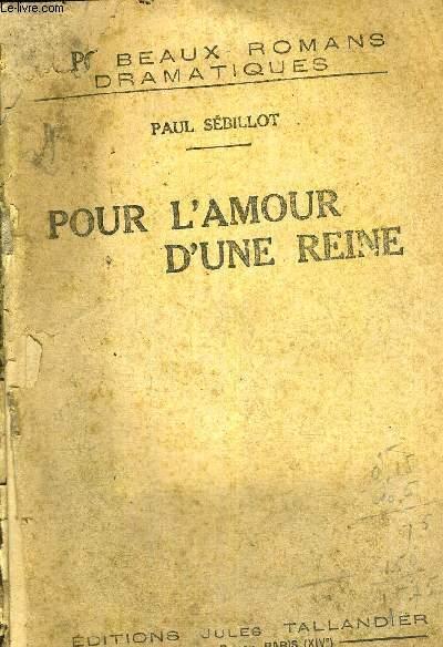 POUR L'AMOUR D'UNE REINE - BEAUX ROMANS DRAMATIQUES
