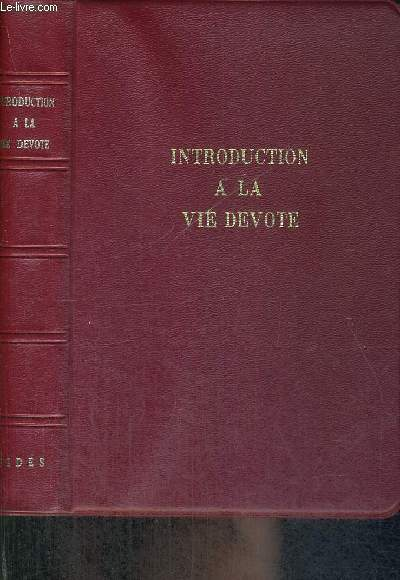 INTRODUCTION A LA VIE DEVOTE - 2E EDITION - LES MAITRES DE LA SPIRITUALITE