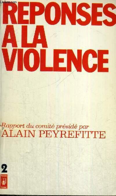REPONSE A LA VIOLENCE - RAPPORT DU COMITE D'ETUDES SUR LA VIOLENCE, LA CRIMINALITE ET LA DELINQUANCE - TOME 2 - RAPPORTS DES GROUPES DE TRAVAIL