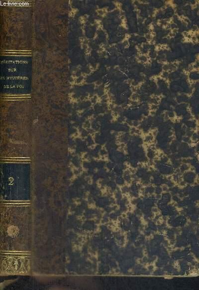 MEDITATIONS SUR LES MYSTERES DE LA FOI ET SUR LES EPITRES ET EVANGILES - TIREES DE L'ECRITURE SAINTE ET DES PERES DISTRIBUEES POUR TOUS LES JOURS ET FETES DE L'ANNEE PAR UN SOLITAIRE DE SEPT-FONTS- TOME 2 - NOUVELLE EDITION REVUE ET CORRIGEE