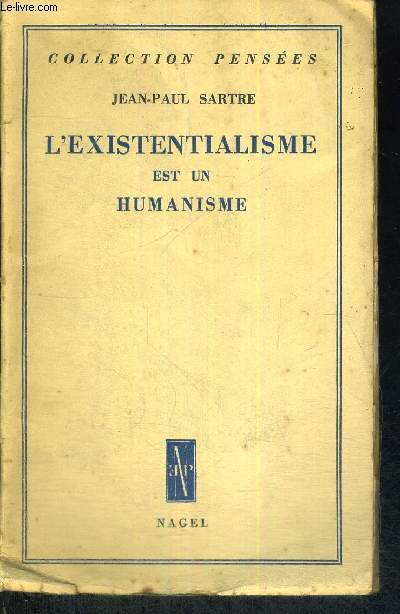 L'EXISTENTIALISME EST UN HUMANISME - COLLECTION PENSEES