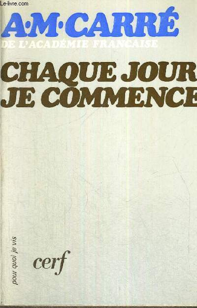 CHAQUE JOUR JE COMMENCE - POUR QUOI JE VIS