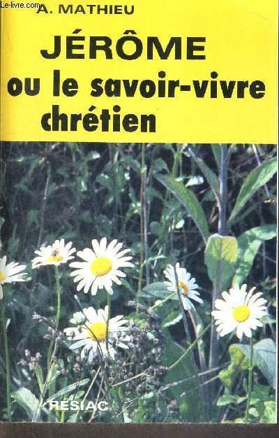 JEROME OU LE SAVOIR-VIVRE CHRETIEN