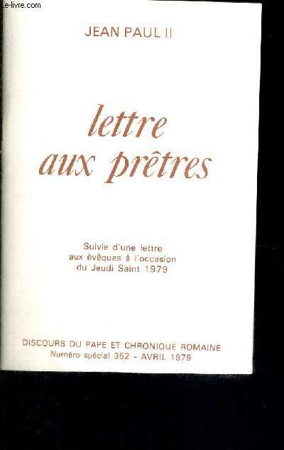 LETTRE AUX PRETRES - SUIVIE D'UNE LETTRE AUX EVEQUES A L'OCCASION DU JEUDI SAINT 1979