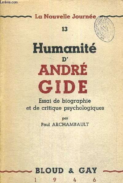 HUMANITE D'ANDRE GIDE - ESSAI DE BIOGRAPHIE ET DE CRITIQUE PSYCHOLOGIQUES - LA NOUVELLE JOURNEE - 13