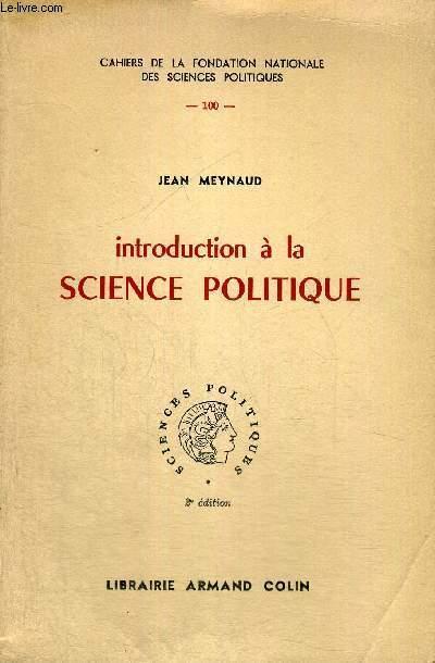 INTRODUCTION A LA SCIENCE POLITIQUE - CAHIERS DE LA FONCTION NATIONALE DES SCIENCES POLITIQUES - N°100