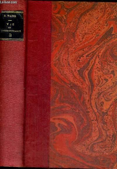 SA VIE ET SA CORRESPONDANCE - TOME 3 - L'HISTORIEN - 1870-1875