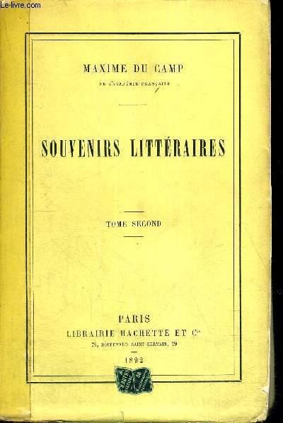 SOUVENIRS LITTERAIRES - TOME 2
