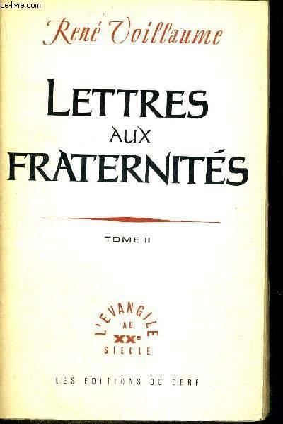 LETTRES AUX FRATERNITES - TOME 2 -  L'EVANGILE AU XX E SIECLE