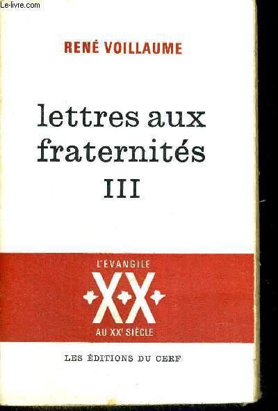 LETTRES AUX FRATERNITES - TOME 3 - SUR LE CHEMIN DES HOMMES - L'EVANGILE AU XX E SIECLE