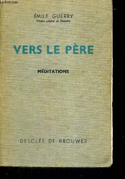VERS LE PERE - MEDITATIONS
