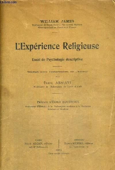 L'EXPERIENCE RELIGIEUSE - ESSAI DE PSYCHOLOGIE DESCRIPTIVE