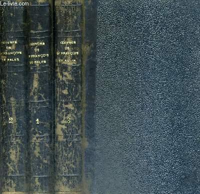 OEUVRES CHOISIES DE SAINT-FRANCOIS DE SALES - 3 VOLUMES  - TOMES 1 A 3 - PRECEDEES D'UNE ETUDE GENERALE SUR SA VIE ET SES OEUVRES ET DE NOTICES SUR CHACUN DE SES ECRITS PAR M. L-F GUERIN
