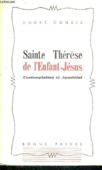 SAINTE THERESE DE L'ENFANT-JESUS - COMTEMPLATION ET APOSTOLAT