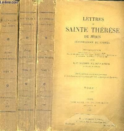LETTRES DE SAINTE THERESE DE JESUS - REFORMATRICE DU CARMEL - 3 VOLUMES - TOMES 1 A 3