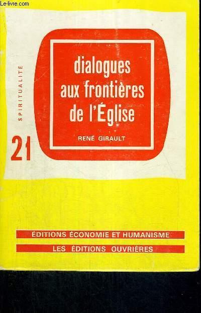 DIALOGUES AUX FRONTIERES DE L'EGLISE - EDITIONS ECONOMIE ET HUMANISME - N°21 - SPIRITUALITE