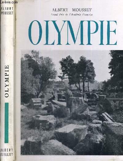 OLYMPIE - ET LES JEUX GRECS -  LES ANTIQUITES DE LA GRECE - COLLECTION LES HAUTS LIEUX DE L'HISTOIRE