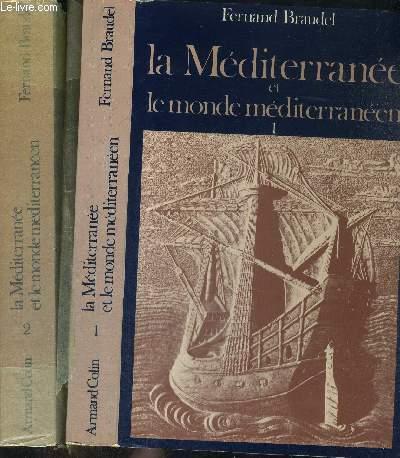LA MEDITERRANEE ET LE MONDE MEDITERRANEEN - 2 VOLUMES - TOMES 1 ET 2