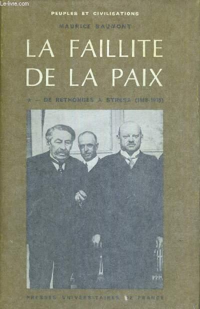 LA FAILLITE DE LA PAIX - 1918-1939 - TOME 20 -DE RETHONDES A STRESA - 1918-1935 - PEUPLES ET CIVILISATIONS - 5EME EDITION