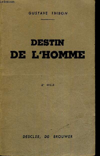 DESTIN DE L'HOMME - REFLEXIONS SUR LA SITUATION PRESENTE DE L'HOTE - 6E MILLE