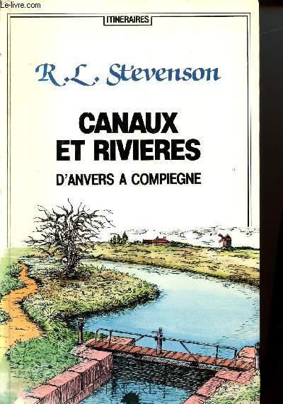 CANAUX ET RIVIERES - D'ANVERS A COMPIEGNE