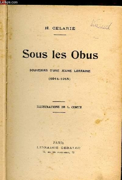 SOUS LES OBUS/ SOUVENIR D'UNE JEUNE LORRAINE (1914-1915)