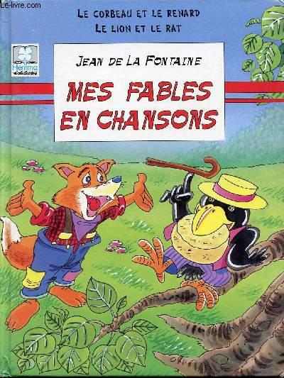 MES FABLES EN CHANSON / LE CORBEAU ET LE RENARD / LE LION ET LE RAT