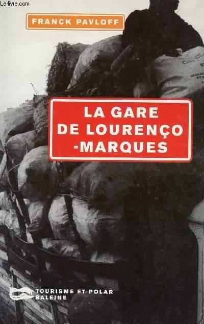 LA GARE DE LOURENCO MARQUES