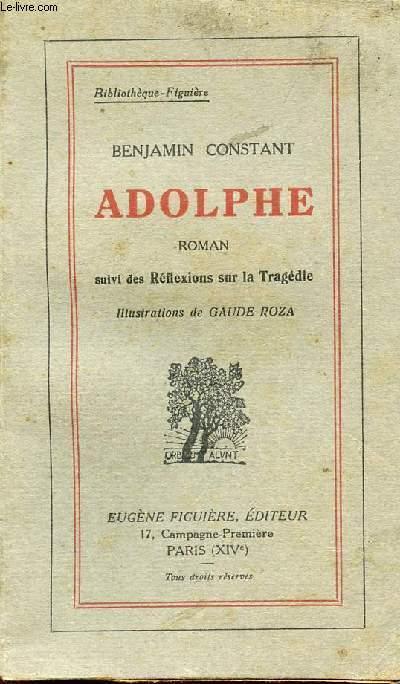 ADOLPHE SUIVI DES REFLEXIONS SUR LA TRAGEDIE