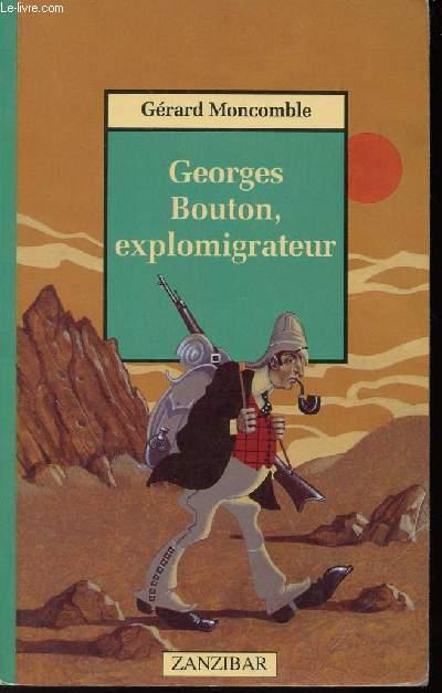 GEORGES BOUTON, EXPLOMIGRATEUR