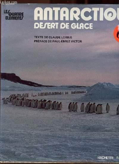 ANTARCTIQUE DESERT DE GLACE/LES QUATRE ELEMENTS