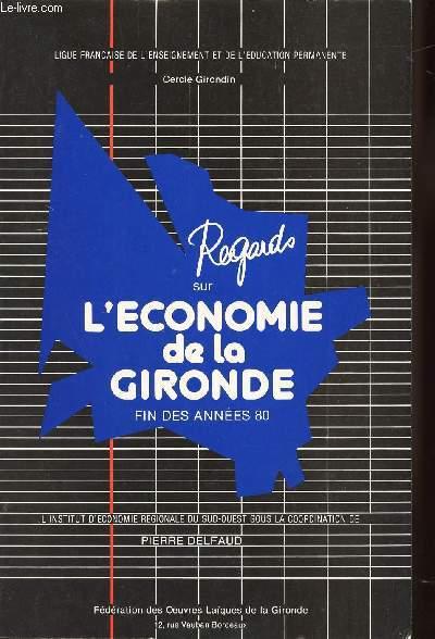 REGARDS SUR L'ECONOMIE DE LA GIRONDE FIN DES ANNEES 80