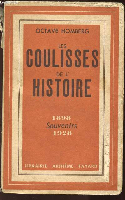 LES COULISSES DE L'HISTOIRE /1898-1928 SOUVENIRS