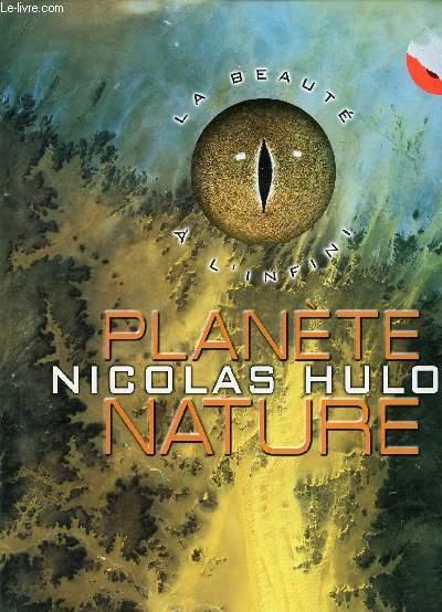 PLANETE NATURE / LA BEAUTE A L'INFINI