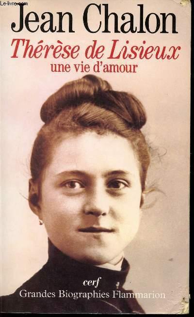 THERESE DE LIZIEUX /UNE VIE D'AMOUR