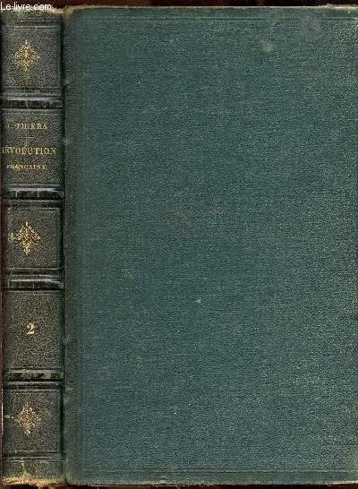 HISTOIRE DE LA REVOLUTION FRANCAISE/DU  LIVRE VINGT ET UNIEME AU LIVRE QUARANTE-QUATRIEME/ COMITE DE SALUT PUBLIC/DOMINATION DE ROBESPIERRE/NEUF THERMIDO...VOLUME 2