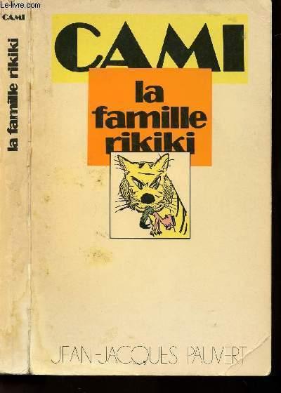 LA FAMILLE RIKIKI.