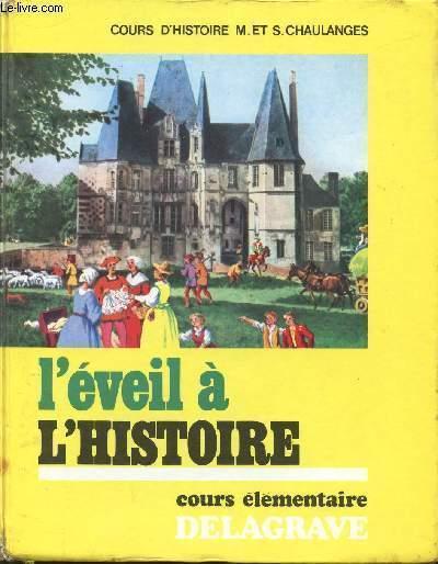 L'EVEIL A L'HISTOIRE - COURS ELEMENTAIRE - NOUVELLE EDITION.