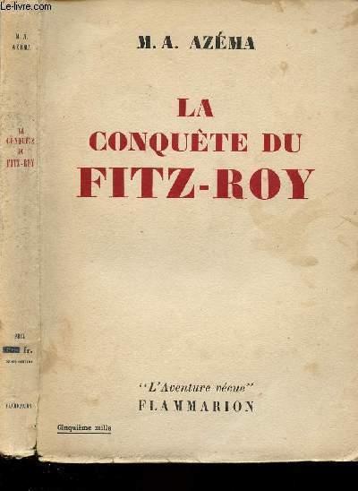 LA CONQUETE DU FITZ-ROY.