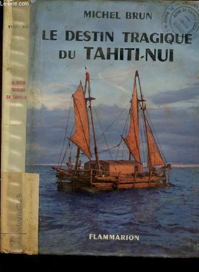 LE DESTIN TRAGIQUE DU TAHITI-NUI.