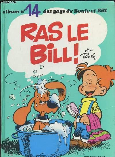 BOULE ET BILL N°14 - RAS LE BILL!