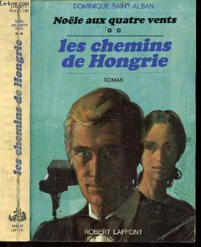 LES CHEMINS DE HONGRIE - TOME II / NOEL AUX QUATRE VENTS.