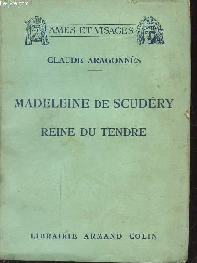 MADELEINE DE SCUDERY , REINE DU TENDRE