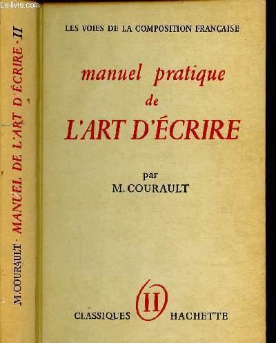 TOME II : LA PHRASE - LE STYLE / MANUEL PRATIQUE DE L'ART D'ECRIRE