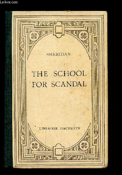 THE SCHOOL FOR SCANDAL - A COMEDY IN FICE ACTS - L'ECOLE DE LA MEDISANCE - TEXTE ANGLAIS.