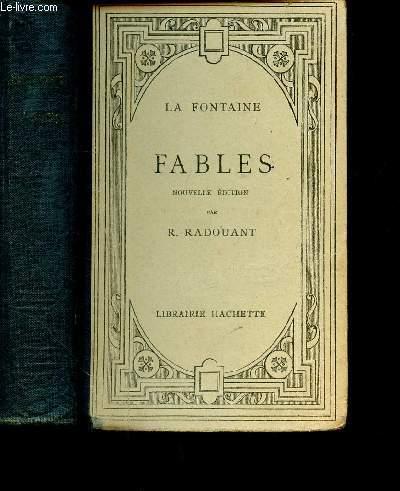 FABLES / Précédées d'une notice biographique et littéraire et accompagnées de notes grammaticales et d'un lexique / NOUVELLE EDITION PAR R. RADOUANT