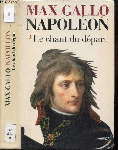 NAPOLEON - TOME 1 : LE CHANT DU DEPART.