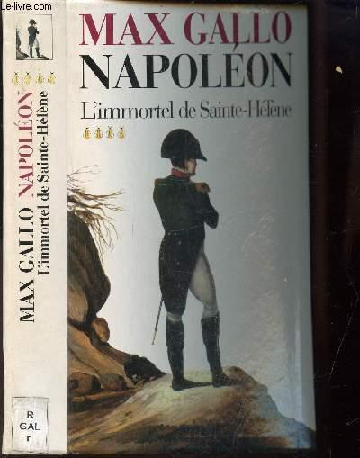 NAPOLEON - TOME 4 - L'IMMORTEL DE SAINTE-HELENE.