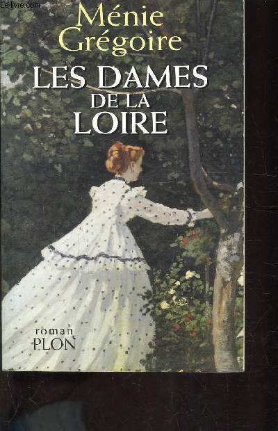 LES DAMES DE LA LOIRE